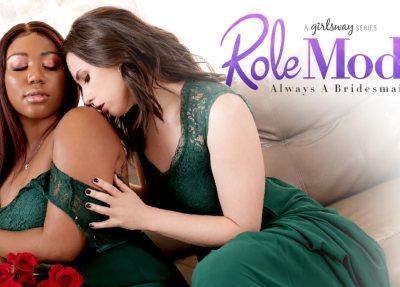 Role Models: Always A Bridesmaid | Casey Calvert, Chanell Heart