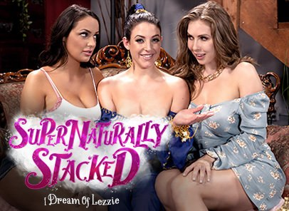 Supernaturally Stacked: I Dream Of Lezzie | Angela White, Lena Paul, Sofi Ryan