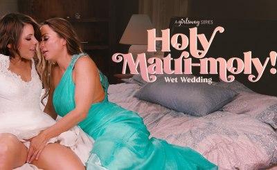 Holy Matri-Moly!: Wet Wedding | Adriana Chechik, Abigail Mac