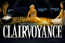 Clairvoyance: Part Three – Dahlia Sky, Charlotte Stokely, Samantha Hayes