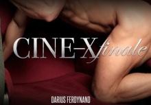 Cine-X Finale – Darius Ferdynand, Flex, Antonio Miracle (2016)