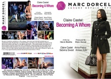 Claire Castel: Becoming a Whore / Comment je suis devenue libertine – Full Movie (2013)