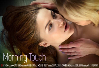 Morning Touch – Cristal Caitlin, Sam Brooke (SexArt / 2016)