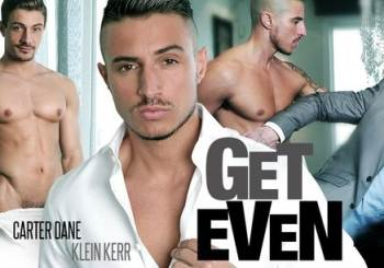 Get Even – Carter Dane, Klein Kerr (MenAtPlay / 2016)