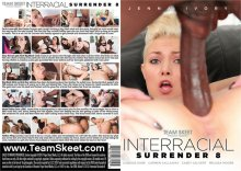 Interracial Surrender 8 – Full Movie (TeamSkeet / 2017)