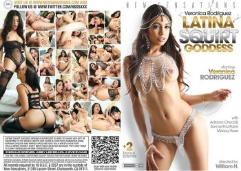 Veronica Rodriguez – Latina Squirt Goddess – Full Movie (NewSensations / 2016)