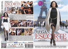 Megan Escorte De Luxe – Full Movie (MarcDorcel / Dorcel / 2016)