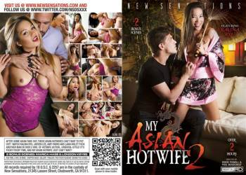 My Asian Hotwife 2 – Full Movie (NewSensations / 2016)
