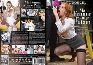 My wife is a Whore / Ma femme est une Putain – Full Movie (DorcelVision / MarcDorcel / 2016)