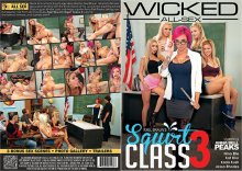 Axel Braun's Squirt Class 3 – Full Movie (Wicked / 2017)