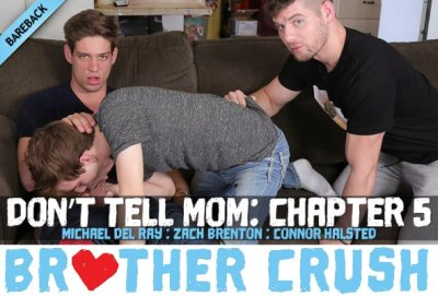 Don't Tell Mom – I'm The Oldest, I Make The Rules | Michael DelRay, Connor Halstead & Zach Brenton | Bareback