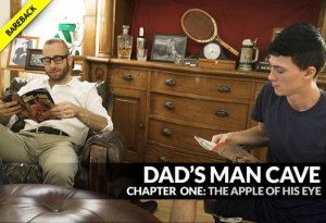Dad's Man Cave: Chapter 1 | THE APPLE OF HIS EYE | Joel Someone & Kurt Niles | Bareback