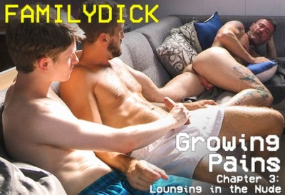 Growing Pains – Chapter 3: Lounging in the Nude | Wesley Woods, Michael Reid & Felix Maze | Bareback