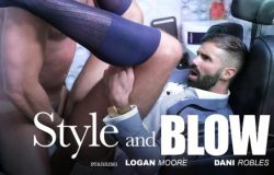 Style & Blow – Dani Robles & logan Moore (2017)