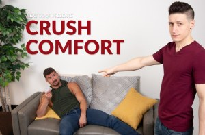 Crush Comfort | Dalton Riley, Sean Maygers | Bareback | 2018