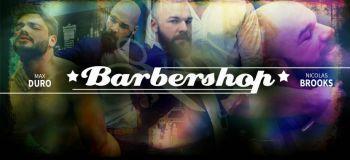 Barbershop | Max Duro, Nicolas Brooks | 2018