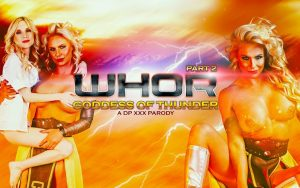 Whor: Goddess of Thunder, A DP XXX Parody Part 2 – Phoenix Marie, Piper Perri (2017)